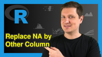 Replace NA Values in Column by Other Variable in R (Example)