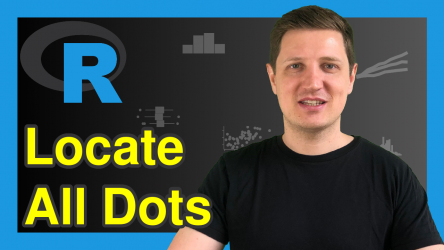 Find Positions of Dots in Character String in R (3 Examples)