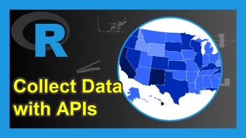 Access & Collect Data with APIs in R (Example)
