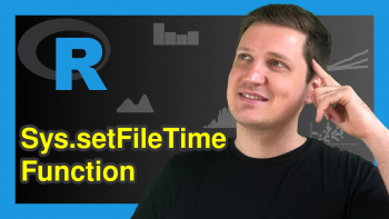 Set Time & Date of File & Directory in R (Example)   Sys.setFileTime Function