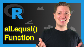 all.equal Function in R (2 Examples)
