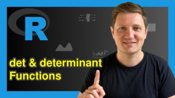 Calculate Determinant of Matrix in R (2 Examples)   det & determinant Functions